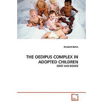 HET OEDIPUS COMPLEX IN GEADOPTEERDE kinderen door ballen & Elisabeth