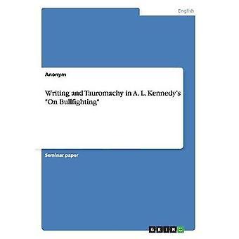 Écriture et tauromachie dans A. L. Kennedys sur la tauromachie par Anonym