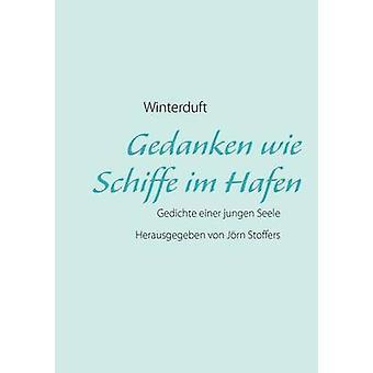 Gedanken wie Schiffe im Hafen by Winterduft & Jojo