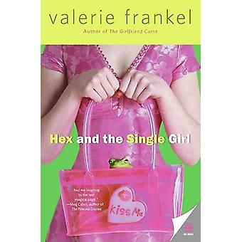 Hex and the Single Girl by Valerie Frankel - 9780060785543 Book