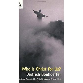 Who is Christ for Us? by Dietrich Bonhoeffer - 9780800634803 Book