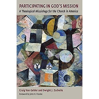 Participating in God's Mission - A Theological Missiology for the Chur