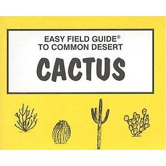 Easy Field Guide to Desert Cactus by Dick & Sharon Nelson - 978093581