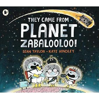 They Came from Planet Zabalooloo! by Sean Taylor - 9781406374346 Book
