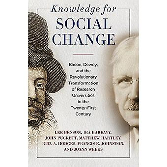 Knowledge for Social Change - Bacon - Dewey - and the Revolutionary Tr