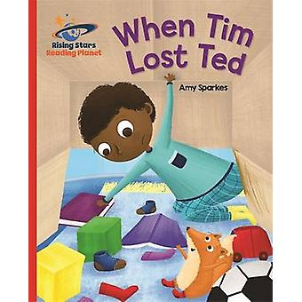 Reading Planet - When Tim Lost Ted - Red B - Galaxy by Amy Sparkes - 9