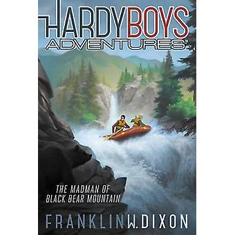 The Madman of Black Bear Mountain by Franklin W Dixon - 9781481438810