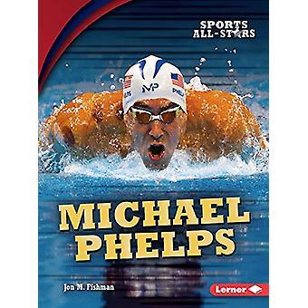 Michael Phelps by Fishman Jon - 9781512454017 Book