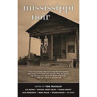 Mississippi Noir by Tom Franklin - 9781617752285 Book