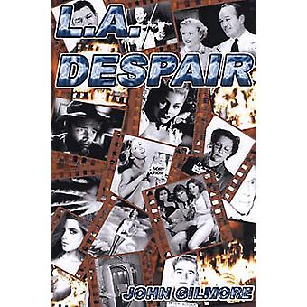 L.A. Despair - A Landscape of Crime and Bad Times by John Gilmore - 97