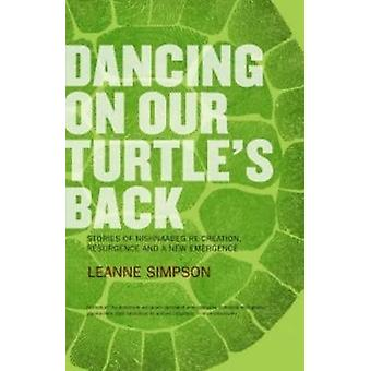 Dancing on Our Turtle's Back - Stories of Nishnaabeg Re-creation - Res