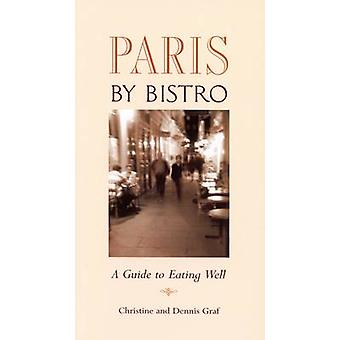 Paris by Bistro - A Guide to Eating Well (2nd Revised edition) by Chri