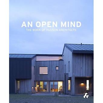 An Open Mind - The Work of Hudson Architects by Peter Blundell Jones -