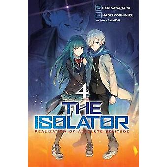 The Isolator - Vol. 4 (manga) by The Isolator - Vol. 4 (manga) - 9781