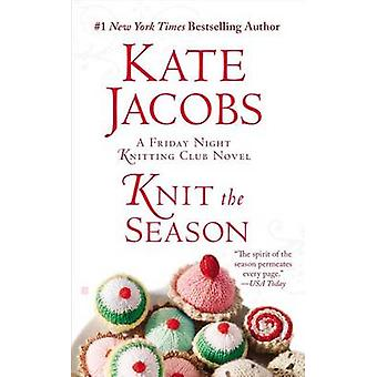 Knit the Season by Kate Jacobs - 9780425269442 Book