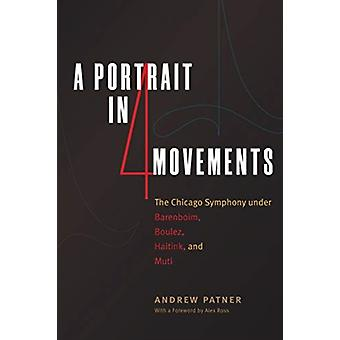 Portrait in Four Movements by Andrew Patner