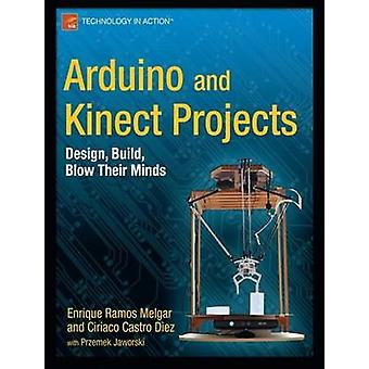 Arduino and Kinect Projects Design Build Blow Their Minds by Ramos Melgar & Enrique