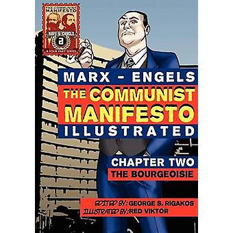 The Communist Manifesto Illustrated  Chapter Two The Bourgeoisie by Marx & Karl
