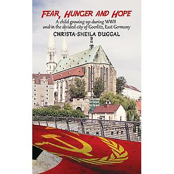 Fear Hunger and Hope by Christa Sheila Duggal