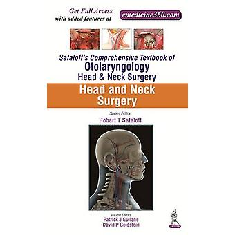 Sataloffs Uitgebreide Leerboek van Otolaryngology Head amp Neck Surgery Head and Neck Surgery door Robert T Sataloff & Patrick J Gullane