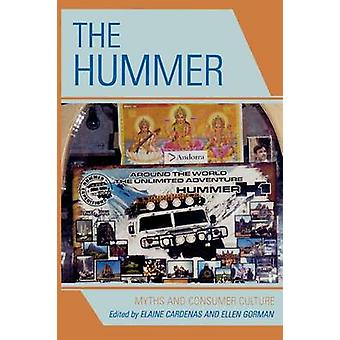 The Hummer by Edited by Elaine Cardenas & Contributions by Rene Cardenas & Contributions by Joanne Clarke Dillman & Contributions by Derek S Foster & Contributions by Ellen L Gorman & Contributions by Shane Gunster