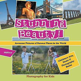 Stunning Beauty Awesome Pictures of Famous Places in the World  Photography for Kids  Childrens Arts Music  Photography Books by Pfiffikus