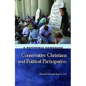 Conservative Christians and Political Participation A Reference Handbook by Utter & Glenn