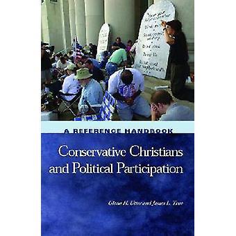 Konservative Christen und politische Partizipation Ein Referenzhandbuch von Utter & Glenn
