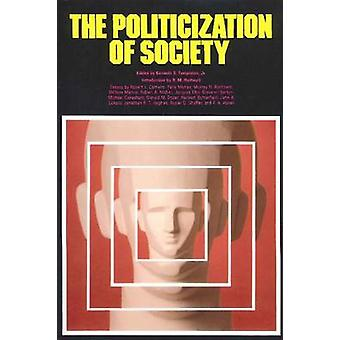 The Politicization of Society by Kenneth S. Templeton - Ronald Max Ha