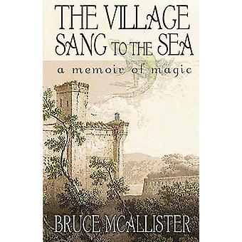 The Village Sang to the Sea by McAllister & Bruce