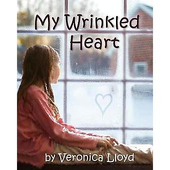My Wrinkled Heart by Lloyd & Veronica M
