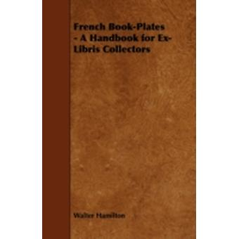French BookPlates  A Handbook for ExLibris Collectors by Hamilton & Walter