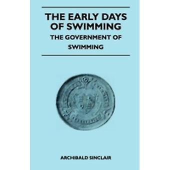 The Early Days Of Swimming  The Government Of Swimming by Sinclair & Archibald