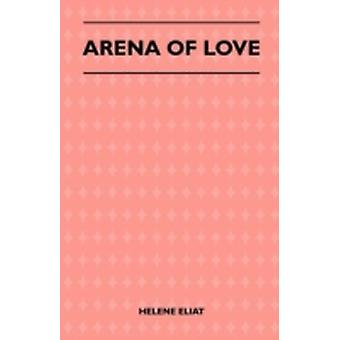 Arena of Love by Eliat & Helene