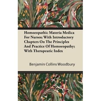 Homoeopathic Materia Medica for Nurses With Introductory Chapters on the Principles and Practice of Homoeopathy With Therapeutic Index by Woodbury & Benjamin Collins