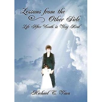 Lessons From The Other Side Life After Death Is Very Real by Vara & Michael T