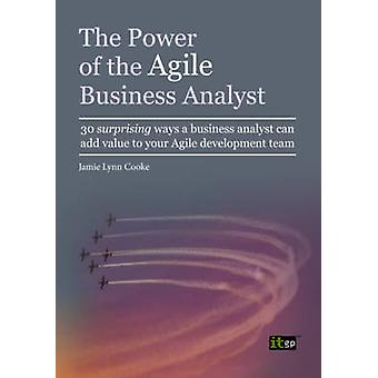 Power of the Agile Business Analyst by Cooke & Jamie Lynn