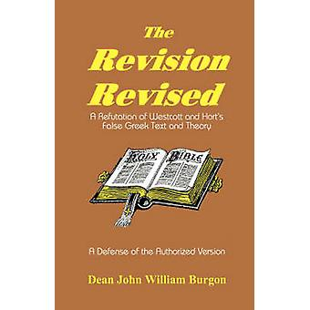 The Revision Revised by Burgon & Dean John William