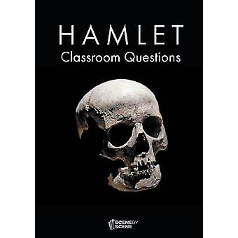 Hamlet Classroom Questions by Farrell & Amy