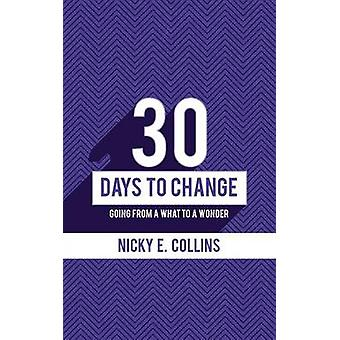 30 Days to Change by Collins & Nicky E.