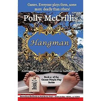 Hangman by McCrillis & Polly