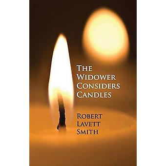 The Widower Considers Candles by Smith & Robert Lavett