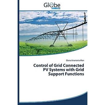 Control of Grid Connected Pv Systems with Grid Support Functions by Man Elena Anamaria