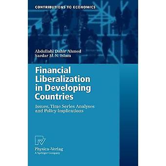 Financial Liberalization in Developing Countries  Issues Time Series Analyses and Policy Implications by Ahmed & Abdullahi Dahir