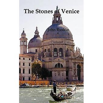 The Stones of Venice Volume I of 3 by Ruskin & John