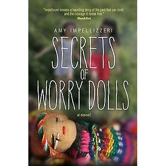 Secrets of Worry Dolls by Impellizzeri & Amy
