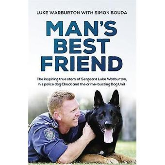 Man's Best Friend - The inspiring true story of Sergeant Luke Warburto