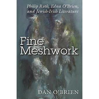 Fine Meshwork - Philip Roth - Edna O'Brien ja juutalais-irlantilainen kirjallisuus