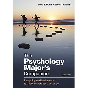 The Psychology Major's Companion - Everything You Need to Know to Get