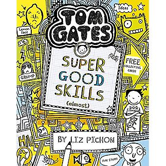 Tom Gates - Super Good Skills (Almost...) by Liz Pichon - 978140719352